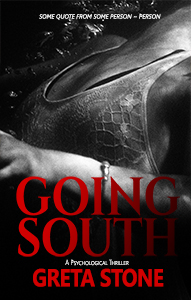 going south psychological thriller by greta stone