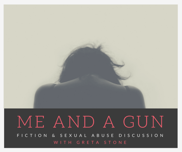me and a gun fiction sexual abuse discussion Greta Stone
