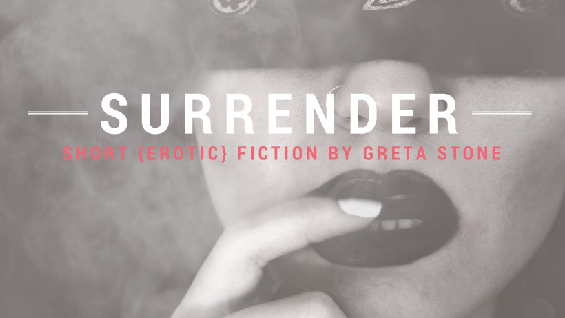 Surrender, erotic fiction by Greta Stone