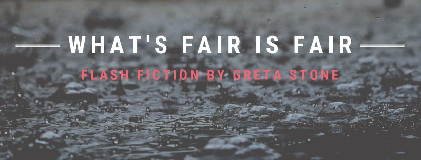 What's fair is fair fiction by Greta Stone