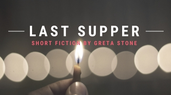 last supper fiction by Greta Stone